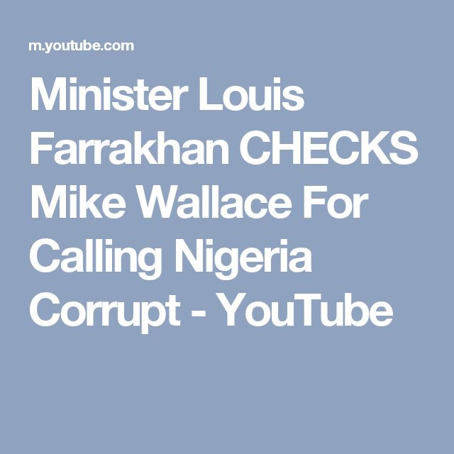 Minister Louis Farrakhan CHECKS Mike Wallace For Calling Nigeria Corrupt - YouTube