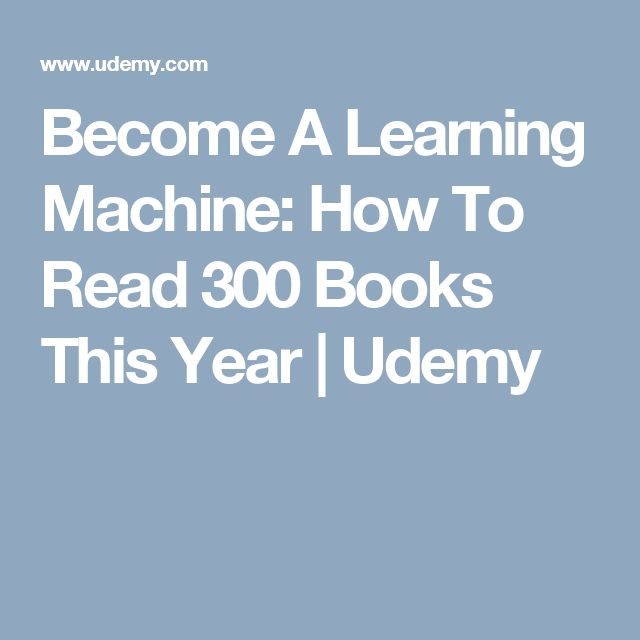 Become A Learning Machine: How To Read 300 Books This Year | Udemy