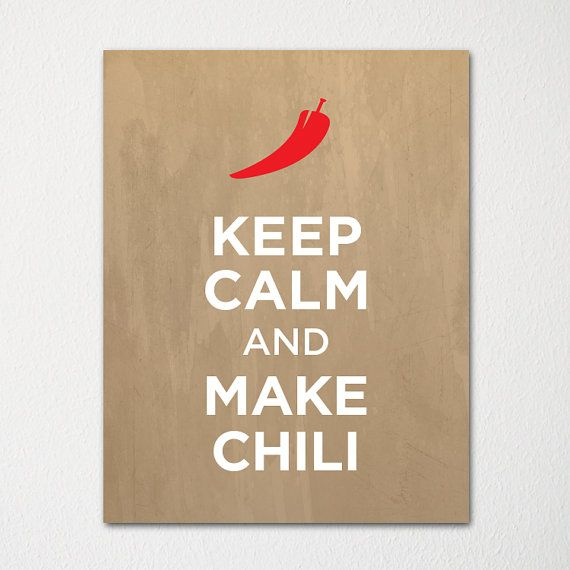 Keep Calm and Make Chili  8x10 Fine Art Print  by LetsKeepCalm, $10.00