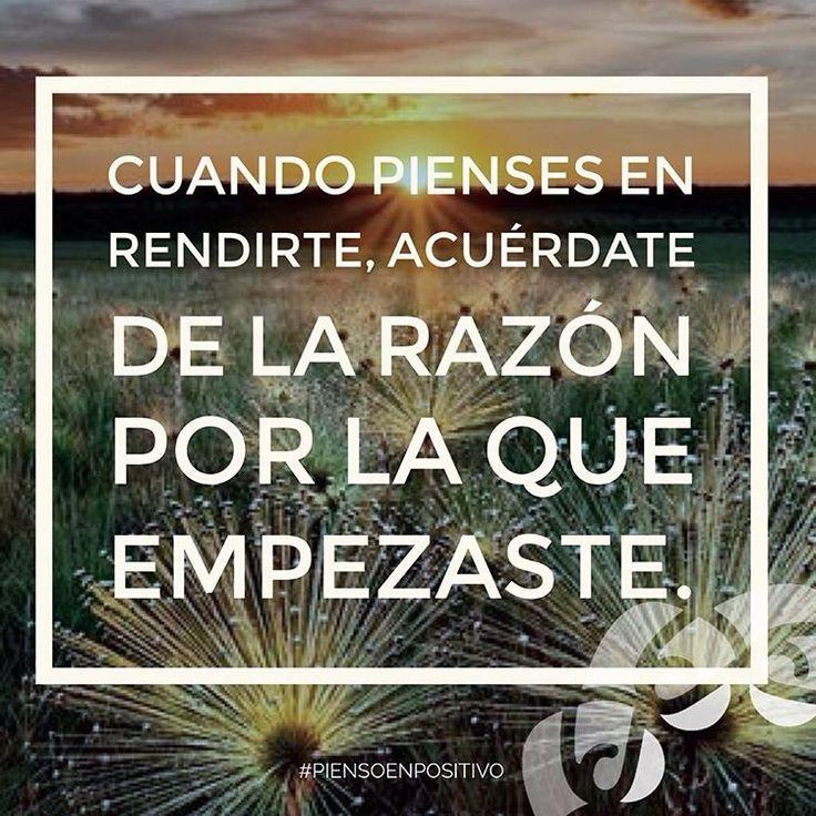 Cuando pienses en rendirte, acuérdate de la razón por la que empezaste. • ❁ GO! NAMASTE ॐ #pienso_en_positivo  #piensoenpositivo #citas #hooponopono #motivacion #emprendedores #emprende #vive #yoga #felicidad #publicidad #namaste #love #smile #happy #go  @by.piensoenpositivo . Compártela Etiqueta a Otros PIENSA EN POSITIVO VIVE EN POSITIVO