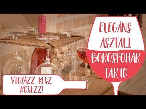 Kreatív ajándék | Vigyázz, kész, rosézz! Elegáns asztali borospohár tartó | Csorba Anita - YouTube