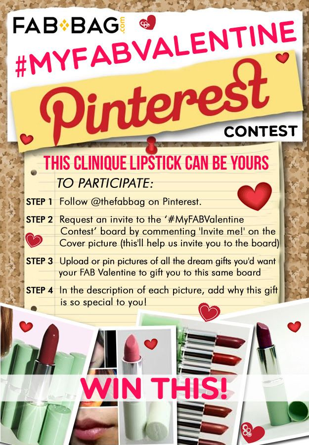 Step 1: Follow us on Pinterest.  Step 2: Request an invite to the '#MyFABValentine Contest' board by commenting 'Invite me!' below this image (this'll help us invite you to the board)  Step 3: Upload or pin pics of all the dream gifts you'd want your FAB Valentine to gift you to this same board  Step 4: In the description of each picture, add why this gift is so special to you!   Winners will be selected based on best image and best comment.