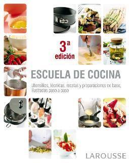 Escuela de cocina larousse libros de cocina pinterest escuela de cocina cocinas y recetas - Libro escuela de cocina ...