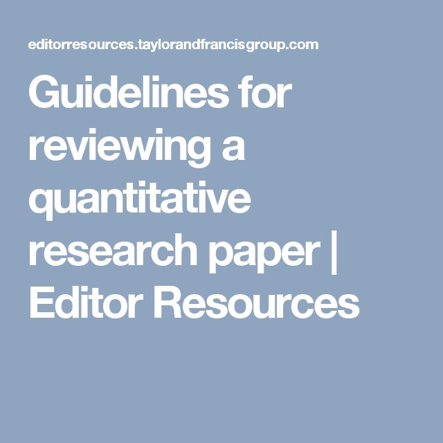 Guidelines for reviewing a quantitative research paper   Editor Resources