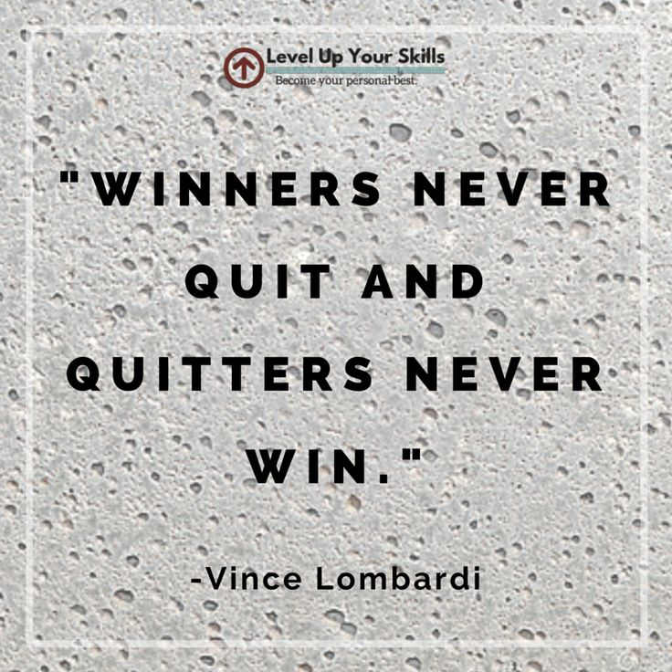 Vince Lombardi quote about winning. Winners never quit and quitters never win.