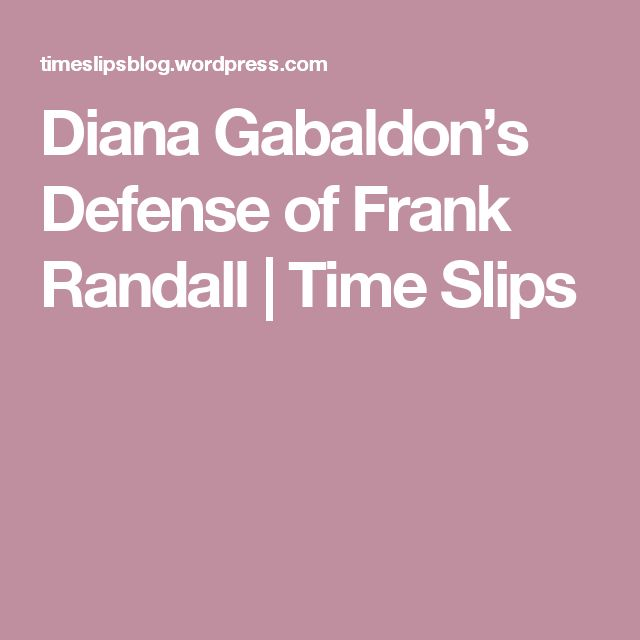 Diana Gabaldon's Defense of Frank Randall | Time Slips