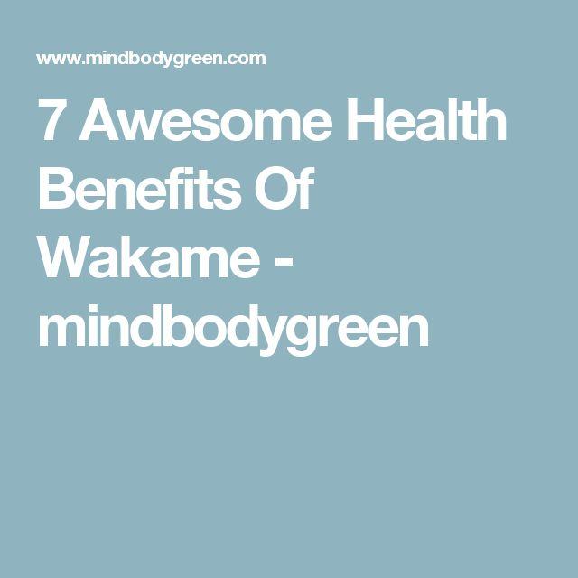 7 Awesome Health Benefits Of Wakame - mindbodygreen