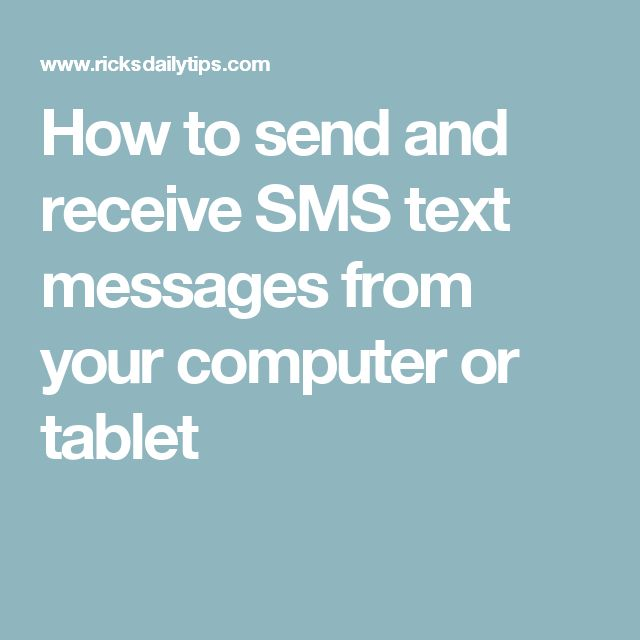 How to send and receive SMS text messages from your computer or tablet