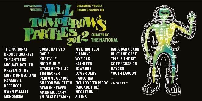 ATP curated by The National - All Tomorrow's Parties: http://www.atpfestival.com/events/thenational.php#
