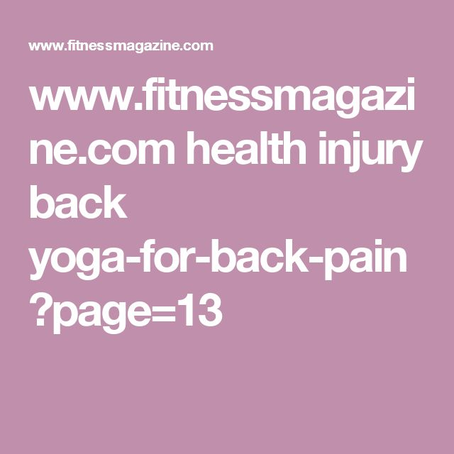 www.fitnessmagazine.com health injury back yoga-for-back-pain ?page=13