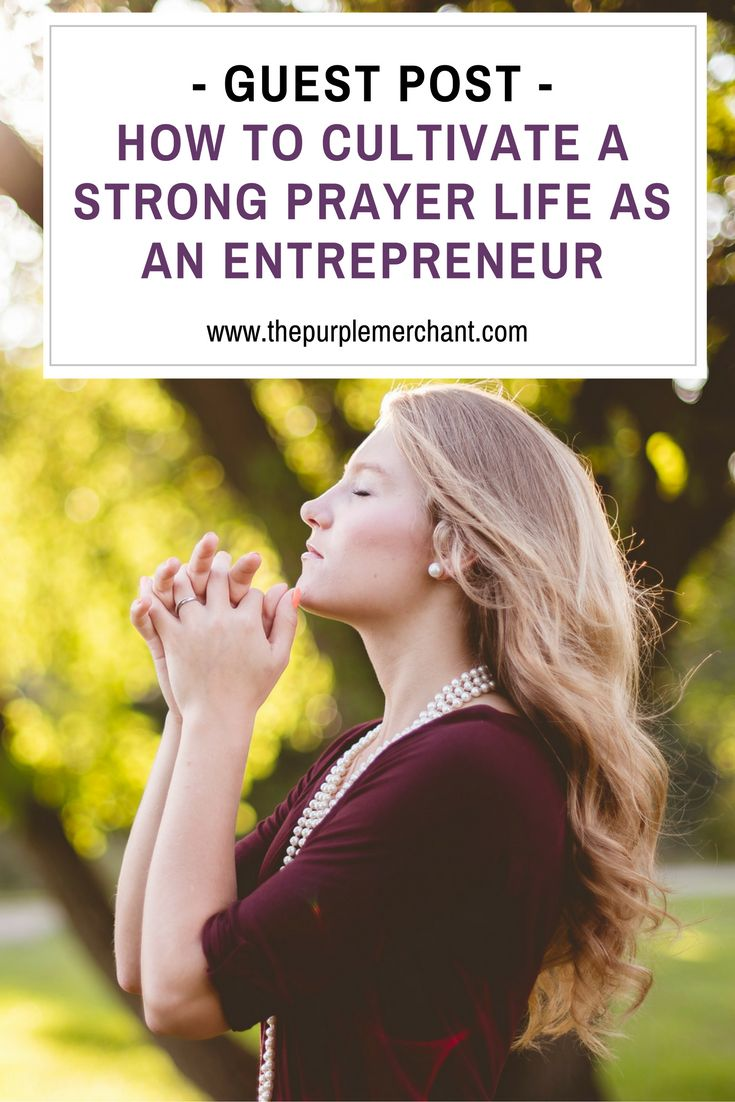 How to Cultivate a Strong Prayer Life as an Entrepreneur,It's the demands of the work-life balance that make prayer so essential. But adding it as another to-do won't transform our lives. If you're struggling to cultivate a strong prayer life as an entrepreneur, the following ideas will give you the spiritual jumpstart you need.