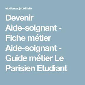 Devenir Aide-soignant - Fiche métier Aide-soignant - Guide métier Le Parisien Etudiant