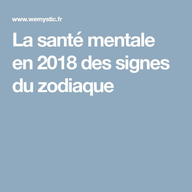 La santé mentale en 2018 des signes du zodiaque