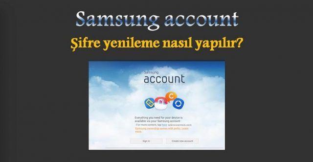 Samsung account şifre yenileme, Şifremi unuttum?  Samsung account şifre yenileme, Şifremi unuttum?