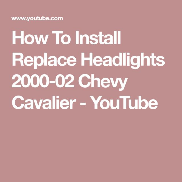 How To Install Replace Headlights 2000-02 Chevy Cavalier - YouTube