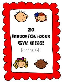 GYM IDEAS!  Indoor Gym Outdoor Gym Physical Education Games  These are great for outdoor, indoor, rainy day fillers, and for when you just can't think of a game to play!