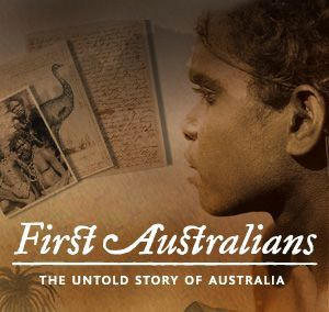 First Australians - a series by SBS Television.