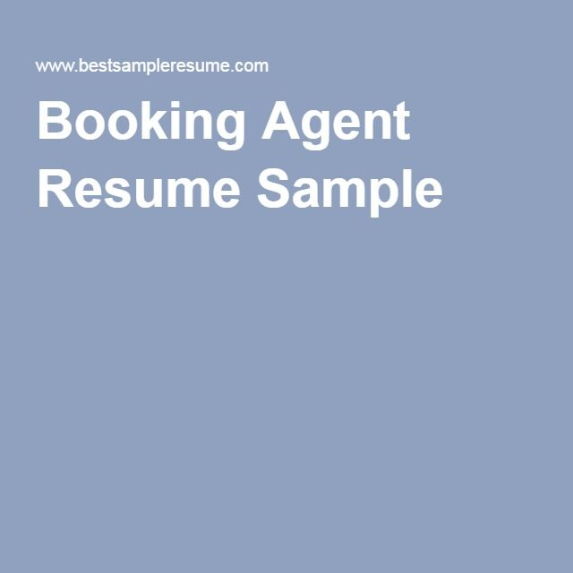 Booking Agent Resume Sample
