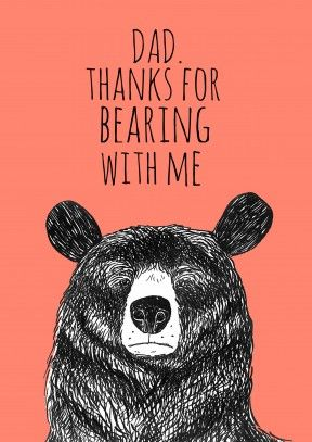 Bearing With Me|Father's Day Card Dad, Thanks For Bearing With Me. A great p...