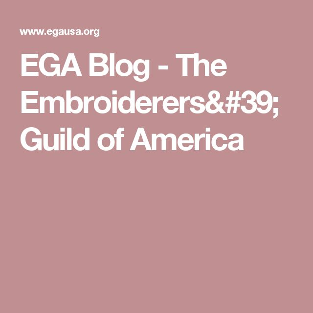 EGA Blog - The Embroiderers' Guild of America