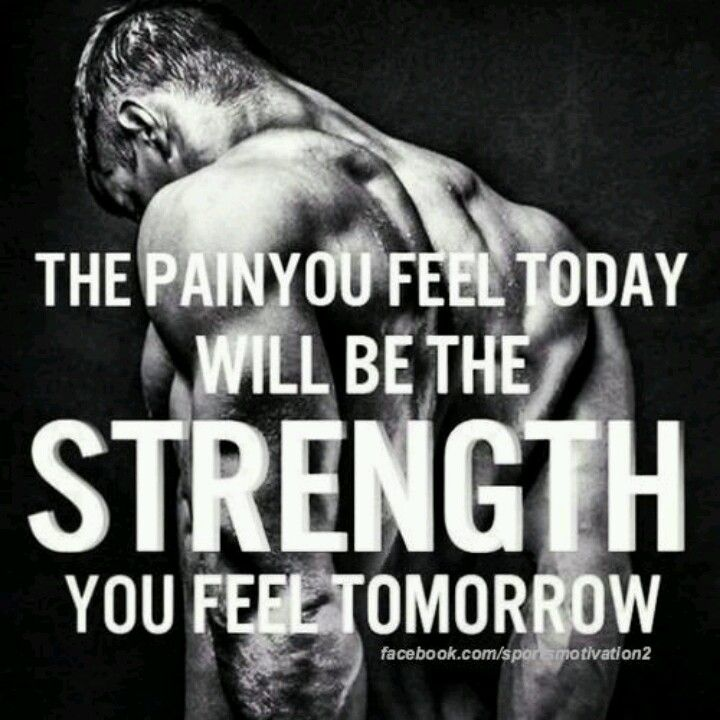 Pain is good in terms of gaining strength. Normally i would disagree with this because pain to me is weakness but its really not.