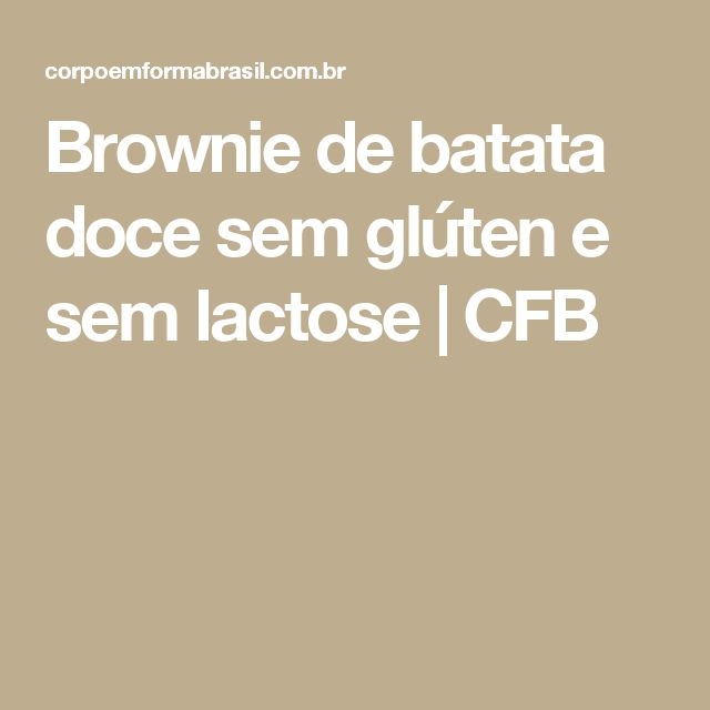 Brownie de batata doce sem glúten e sem lactose | CFB