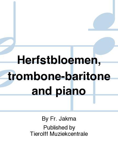 Herfstbloemen, trombone-baritone and piano