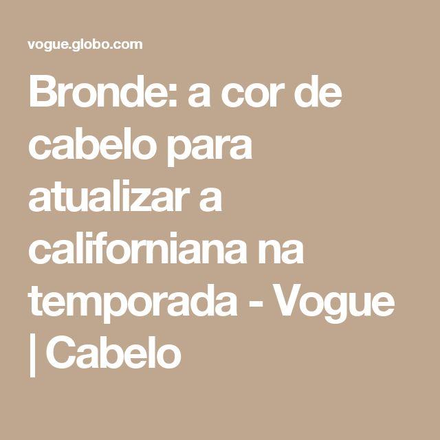 Bronde: a cor de cabelo para atualizar a californiana na temporada  - Vogue | Cabelo