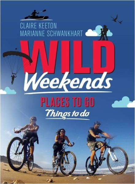 Wild Weekends by Clare Keeton and Marianne Schwankhart