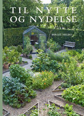 TIL NYTTE OG NYDELSE / THE KITCHEN GARDEN - FOR BEAUTY AND PLEASURE