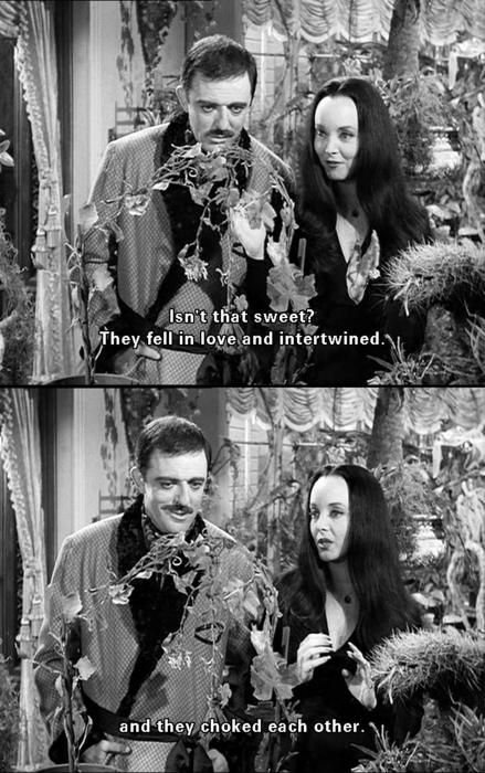 Ah, the romantic Gomez and Morticia from The Addams Family.