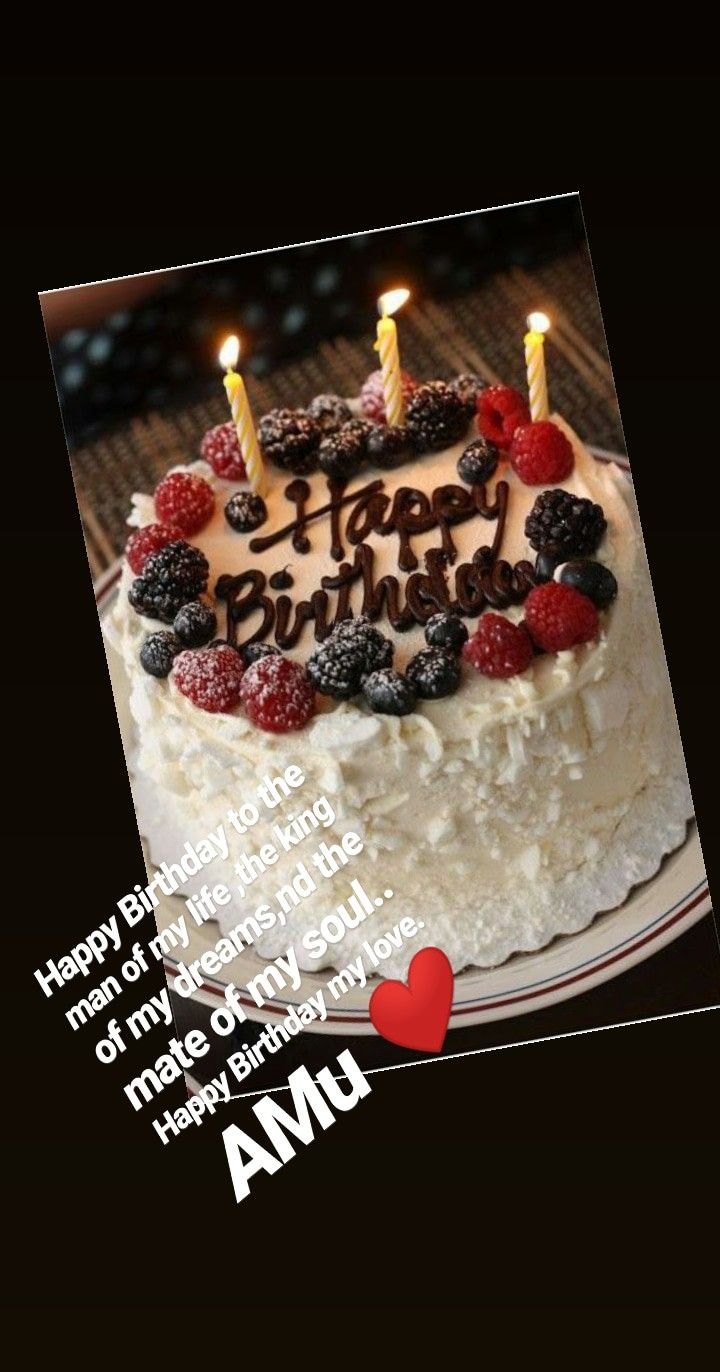 Pin By Sahiba Khan On All About Love Happy Birthday My Love Happy Birthday To Me Quotes Bithday Cake