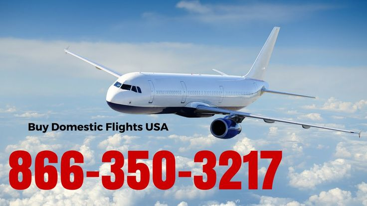 Buy Domestic Flights USA: Call Today! 866-350-3217