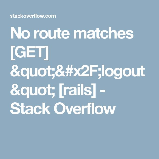 Best 10 programming images on pinterest coding programming and no route matches get logout rails stack overflow fandeluxe Images