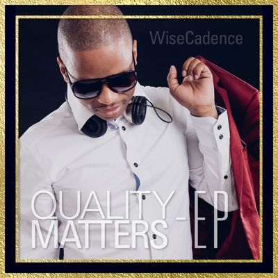 Quality Matters - EP Cover, Release Date: 10/10/2015. WiseCadence Production presents! Dance/Minimal/Afro House.