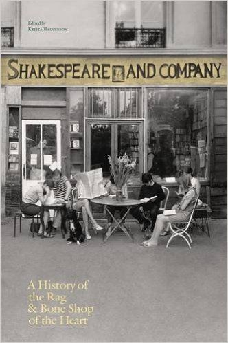 Shakespeare and Company, Paris: A History of the Rag & Bone Shop of the Heart: Krista Halverson, Sylvia Whitman, Jeannette Winterson: 9791096101009: AmazonSmile: Books