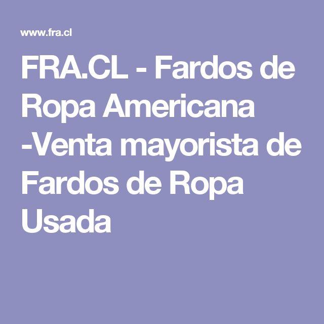 FRA.CL - Fardos de Ropa Americana -Venta mayorista de Fardos de Ropa Usada