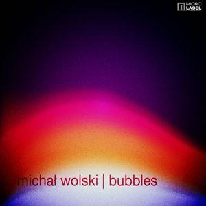 Michal Wolski* - Bubbles (File, MP3) at Discogs