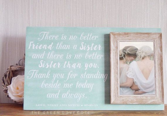 Wedding Gift For Friend Sister : Wedding Gift For Sister on Pinterest Bridesmaid gifts for sisters ...