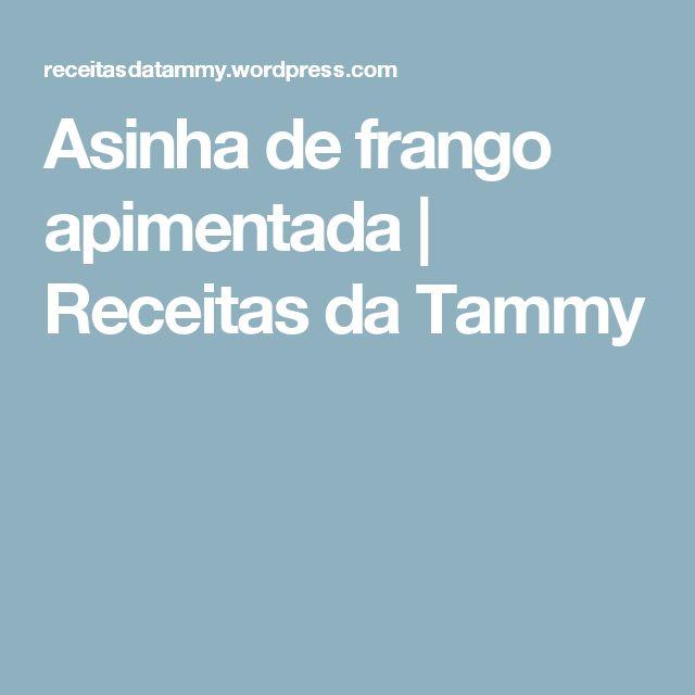 Asinha de frango apimentada   Receitas da Tammy
