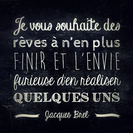 Jacques Brel #citation #inspiré #dreamforlife