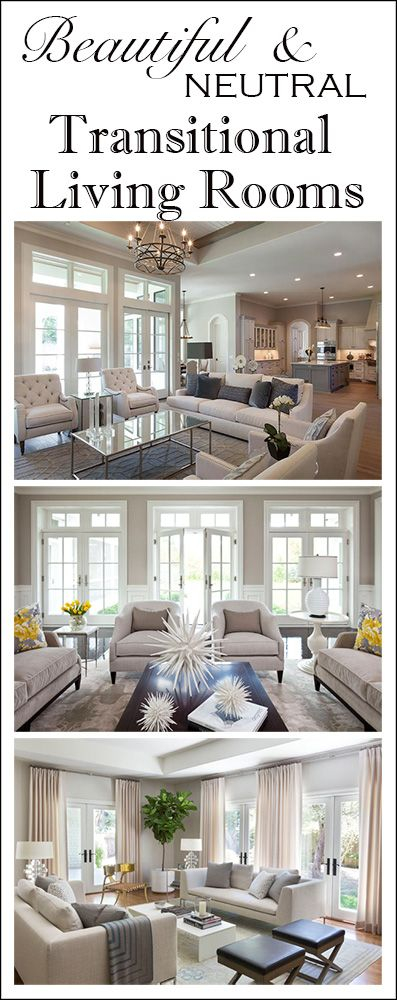 Beautiful and neutral transitional living room inspiration. A style blend of contemporary and traditional, and mix of straight lines and curves, gives these living rooms a warm and welcoming feeling without being fussy.