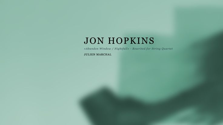 "Jon Hopkins ""Abandon Window/Nightfall"" (Rewrited for String Quartet by J..."