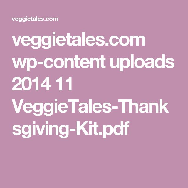veggietales.com wp-content uploads 2014 11 VeggieTales-Thanksgiving-Kit.pdf