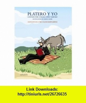 Platero y Yo contado por Concha Lopez Narvaez / Platero and I told by Concha Lopez Narvaez (Spanish Edition) (9788466751865) Juan Ramon Jimenez, Concha Lopez Narvaez, Ximena Maier , ISBN-10: 8466751866  , ISBN-13: 978-8466751865 ,  , tutorials , pdf , ebook , torrent , downloads , rapidshare , filesonic , hotfile , megaupload , fileserve