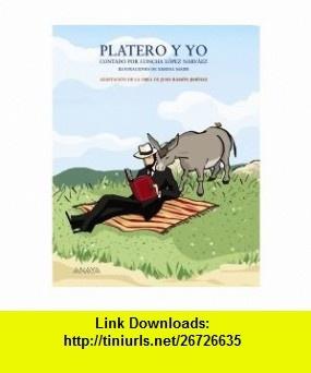 Platero y Yo contado por Concha Lopez Narvaez / Platero and I told by Concha Lopez Narvaez (Spanish Edition) (9788466751865) Juan Ramon Jimenez, Concha Lopez Narvaez, Ximena Maier , ISBN-10: 8466751866  , ISBN-13: 978-8466751865 ,  , tutorials , pdf , ebook , torrent , downloads , rapidshare , filesonic , hotfile , megaupload , fileserve