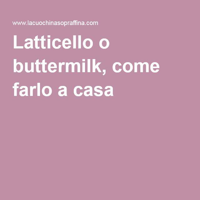 Latticello o buttermilk, come farlo a casa