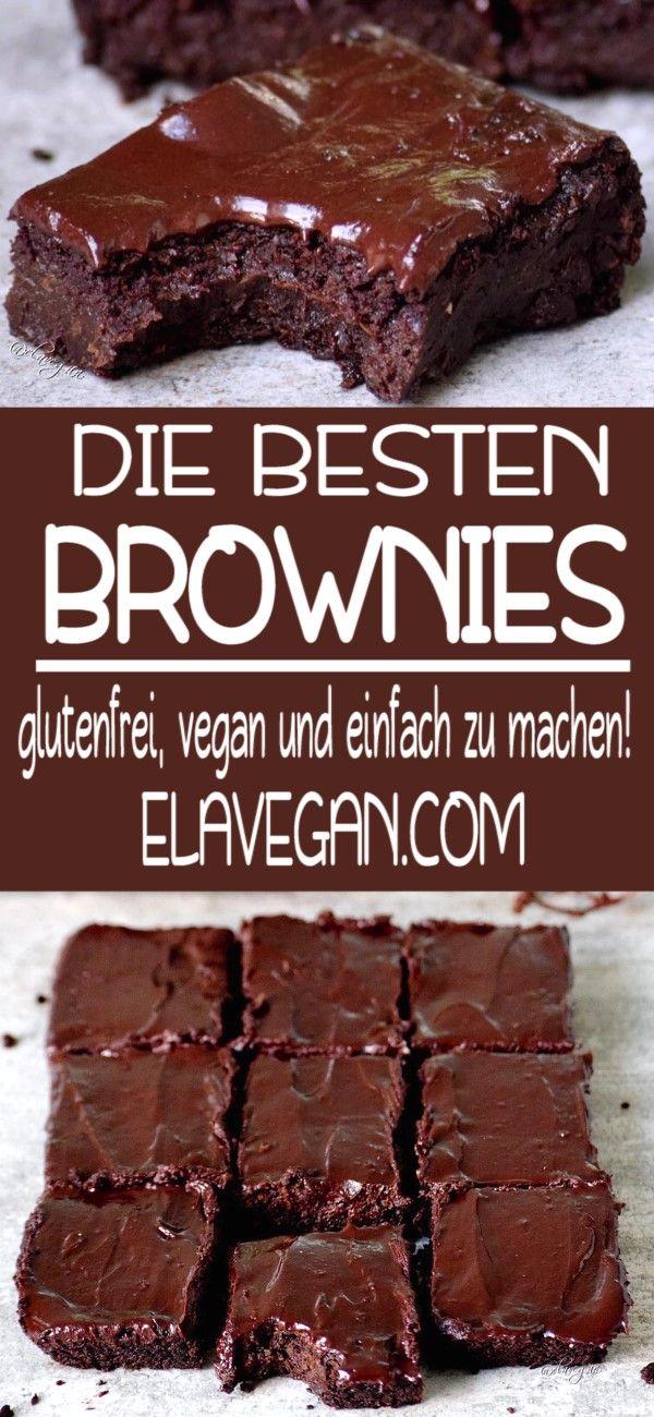 Die Besten Brownies In 2020 Gesunde Brownies Vegane Kuchenrezepte Beste Brownies