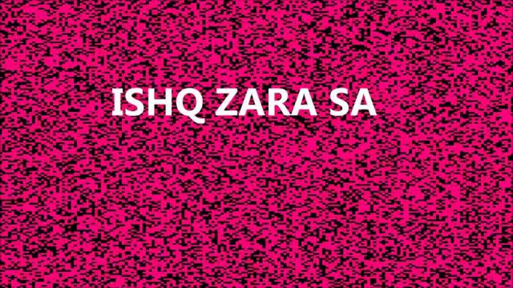 ISHQ ZARA SA : AUDIO + LYRICS