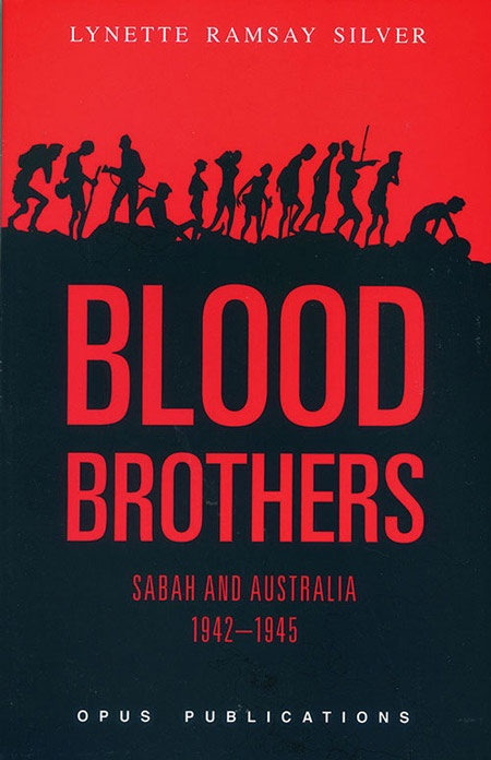 Blood Brothers: Sabah and Australia 1942–1945 by Lynette Ramsay Silver
